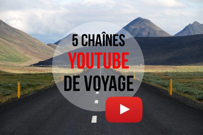 Chaînes youtube voyage